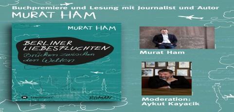 Einladung zur Buchpremiere und Lesung mit Journalist und Autor Murat Ham in Berlin