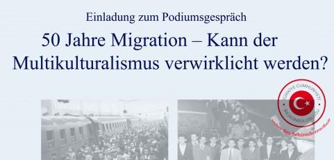 """""""50 Jahre Migration – Kann der Multikulturalismus verwirklicht werden?"""""""