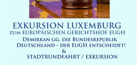 EXKURSION ZUM EUGH nach LUXEMBURG: Demirkan gg. die Bundesrepublik Deutschland – der EuGH entscheidet!
